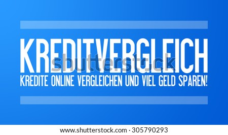 Credit comparison - Compare credits online and save money! - stock photo