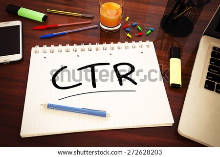 CTR - Click Through Rate - handwritten text in a notebook on a desk - 3d render illustration. - stock photo