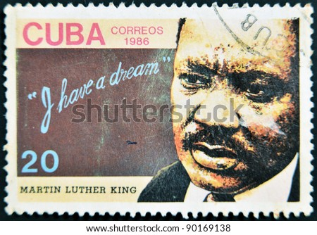 CUBA - CIRCA 1986: A stamp printed in cuba shows Martin Luther King, i have a dream, circa 1986 - stock photo