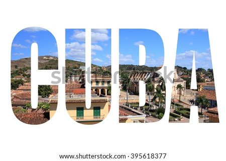 Cuba word - travel destination letters with Trinidad in background. - stock photo