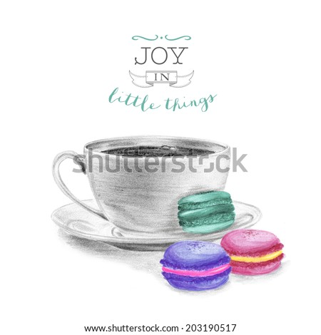 Cup of coffee and macaroons. Hand drawn illustration. Joy in little things quote. - stock photo