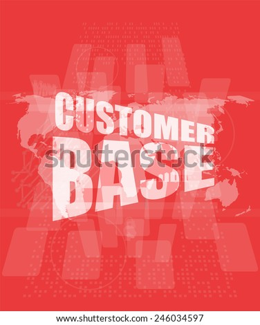 customer base words on digital screen with world map - stock photo