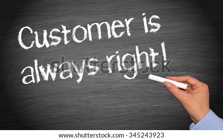 Customer is always right - Customer Service and Satisfaction - stock photo