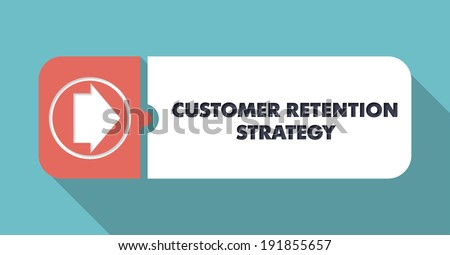 Customer Retention Strategy Button in Flat Design with Long Shadows on Turquoise Background. - stock photo