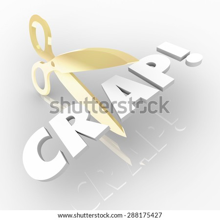 Cut the Crap words with gold scissors reducing waste and inefficiency to increase productivity and efficiencies across your organization - stock photo
