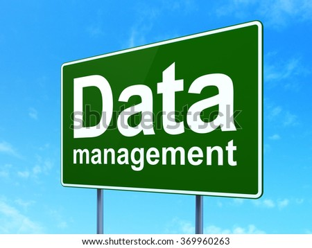 Data concept: Data Management on road sign background - stock photo