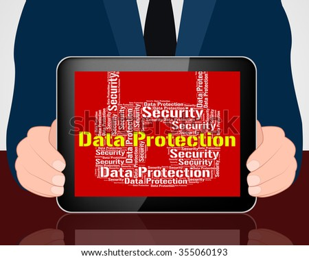 Data Protection Indicating Secured Encrypt And Protecting - stock photo