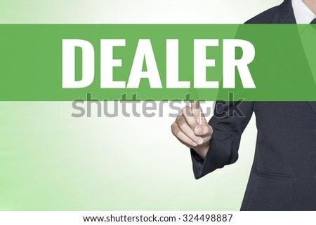 Dealer word on green virtual screen touching by business woman - stock photo