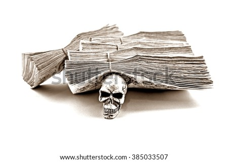 Death for money : Skull with stack of 1000 bath Thai money - BankNotes isolated on white background - Black & white picture style  - stock photo