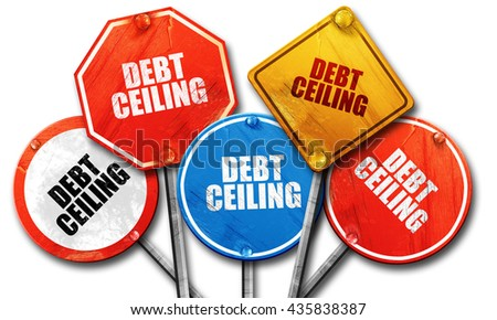 debt ceiling, 3D rendering, rough street sign collection - stock photo