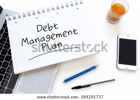 Debt Management Plan - handwritten text in a notebook on a desk - 3d render illustration. - stock photo