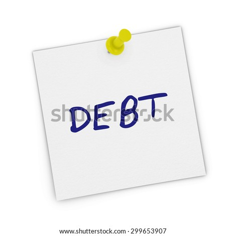 DEBT White Sticky Note Pinned to white background - stock photo