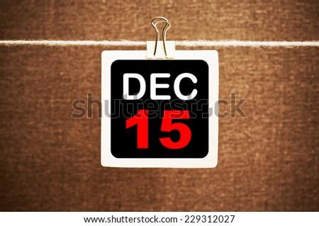 December 15 calendar on grunge background. Part of a set - stock photo
