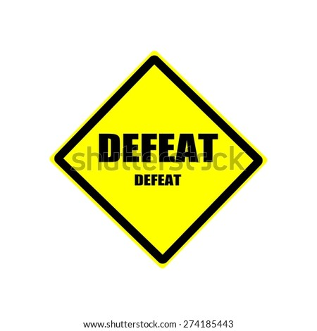 DEFEAT Black stamp text on yellow background - stock photo