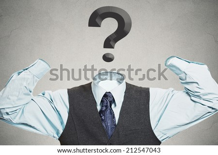 Desperate businessman with question mark instead of head has no hands tools to solve multiple financial issues isolated grey wall background. Corporate problems lack of solutions concept. Hopelessness - stock photo
