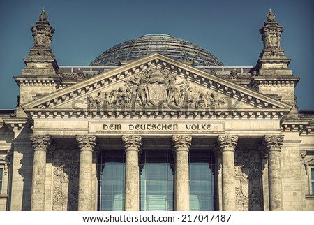detailed picture of the facade of the Reichstag, the national german parliament, Berlin, Germany, Europe, vintage style  - stock photo