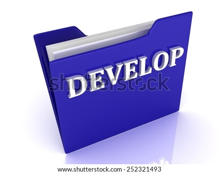 DEVELOP bright white letters on a blue folder on a white background - stock photo