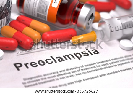 Diagnosis - Preeclampsia. Medical Report with Composition of Medicaments - Red Pills, Injections and Syringe. Selective Focus. - stock photo