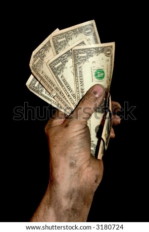 Dirty Hand holding American money ( with clipping path) - stock photo