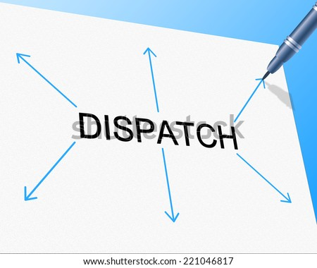 Dispatch Distribution Showing Supply Chain And Shipping - stock photo