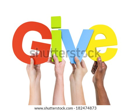 Diverse Hands Holding The Word Give - stock photo