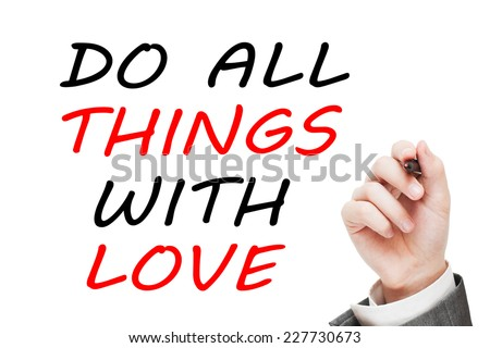 Do all things with love - stock photo