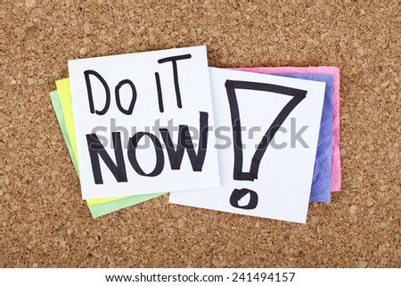 Do it Now / Inspirational Motivational Business Life Phrase - stock photo
