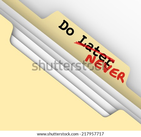Do Later - Never words on a manila file folder tab to illustrate work that is put off forever in procrastination - stock photo