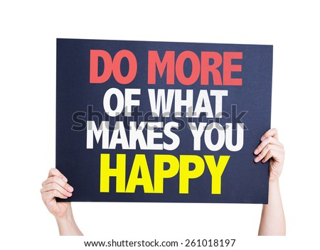 Do More Of What Makes You Happy card isolated on white background - stock photo