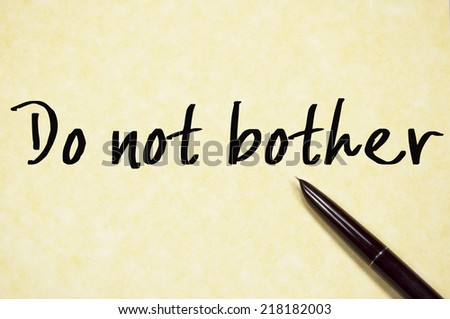 do not bother text write on paper  - stock photo