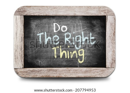 Do The Right Thing written on the blackboard - stock photo