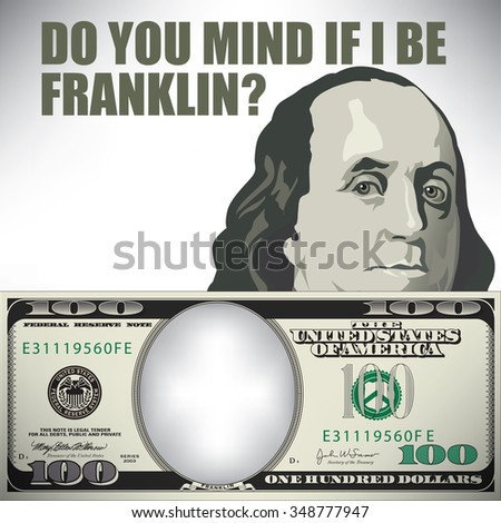 Do you mind if I be Franklin whimsical money graphic - stock photo