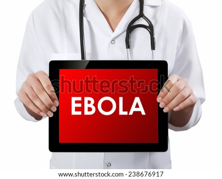 Doctor showing tablet with EBOLA text.  - stock photo