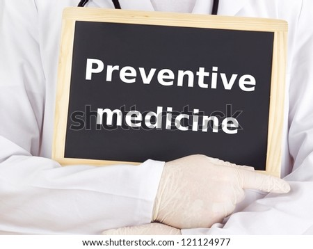 Doctor shows information: preventive medicine - stock photo