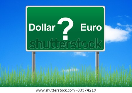 Dollar or euro, concept road sign on sky background. - stock photo
