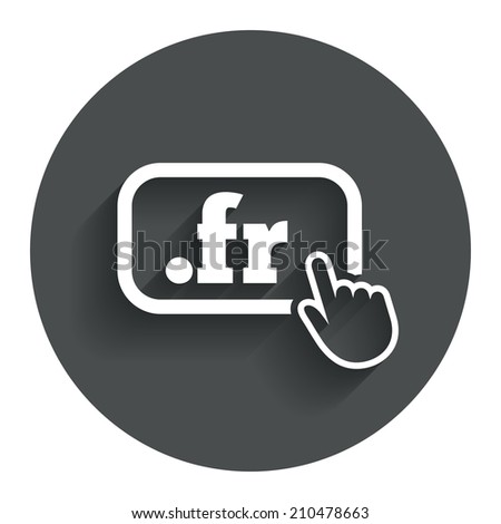Domain FR sign icon. Top-level internet domain symbol with hand pointer. Circle flat button with shadow. Modern UI website navigation. - stock photo