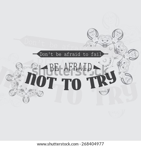 Don't be afraid to fail, Be afraid not to try. Motivational poster. Minimalist background - stock photo