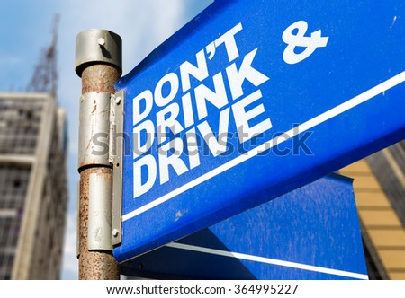 Don't Drink & Drive written on road sign - stock photo