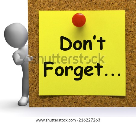 Don't Forget Note Meaning Important Remember Or Forgetting - stock photo