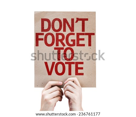 Don't Forget to Vote card isolated on white background - stock photo