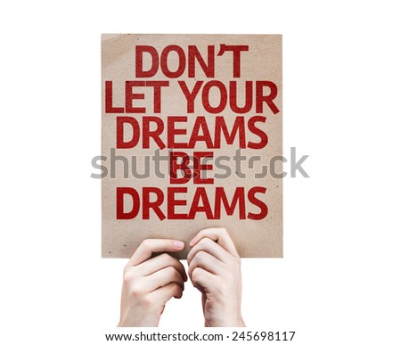 Don't Let Your Dreams Be Dreams card isolated on white background - stock photo