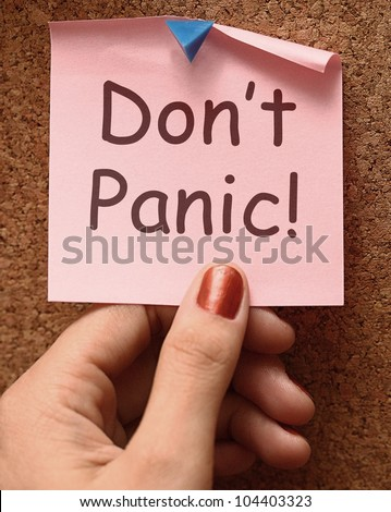 Don't Panic Note Meaning No Panicking Or Relaxing - stock photo