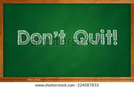 Don't quit! - stock photo