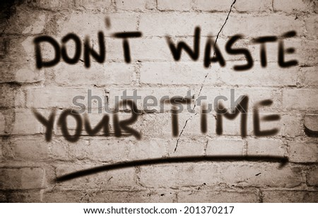 Don't Waste Your Time Concept - stock photo