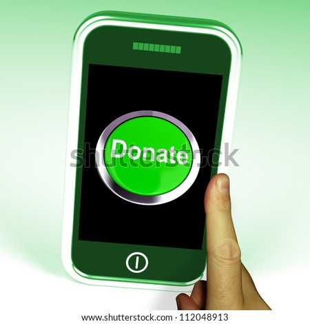 Donate Button On Mobile Showing Charity And Fundraising - stock photo