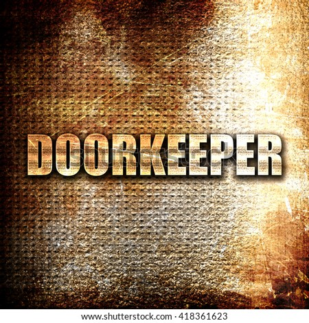 doorkeeper, rust writing on a grunge background - stock photo