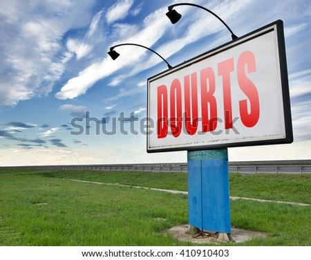 Doubts or second thoughts, doubting being uncertain , no confidence and suspicion maybe yes or not, road sign billboard. - stock photo