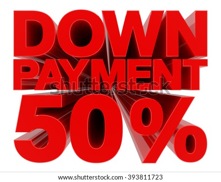 DOWN PAYMENT 50 % word on white background 3d rendering - stock photo