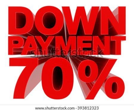 DOWN PAYMENT 70 % word on white background 3d rendering - stock photo