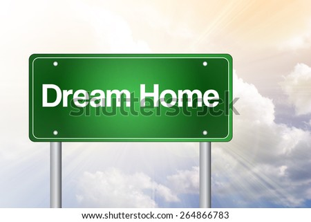Dream Home Green Road Sign, Business Concept - stock photo